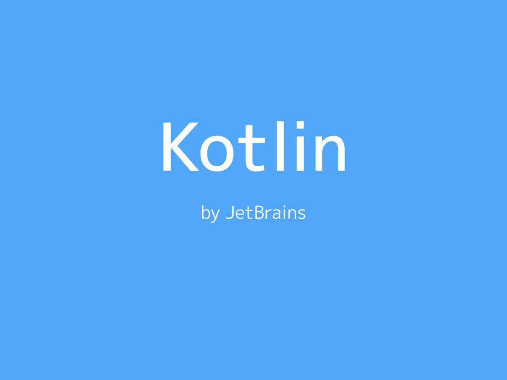 Kotlin by JetBrains