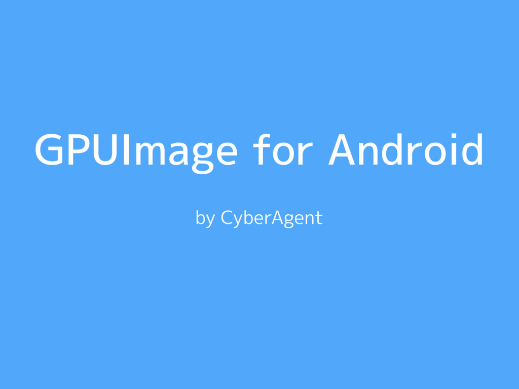GPUImage for Android by CyberAgent