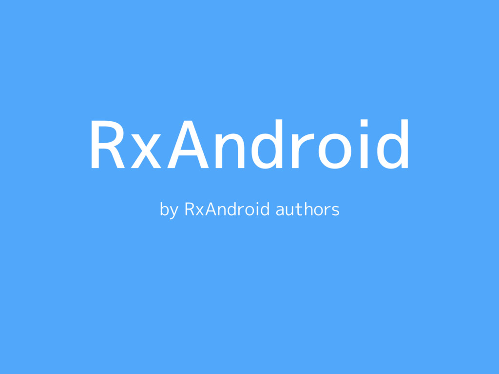 RxAndroid by RxAndroid authors