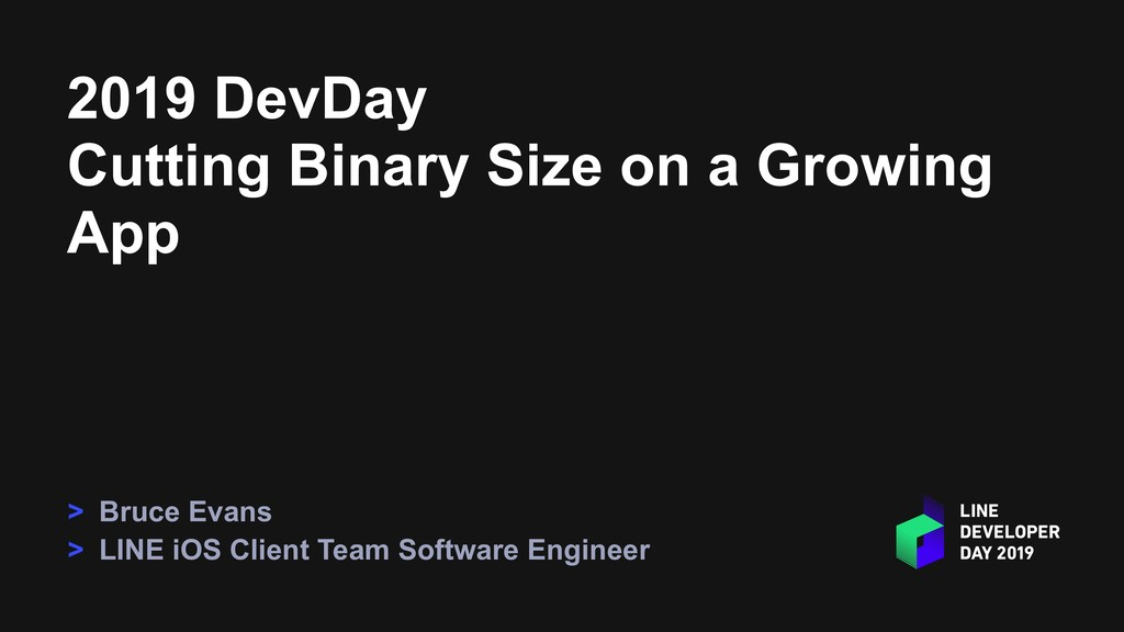 2019 DevDay Cutting Binary Size on a Growing Ap...