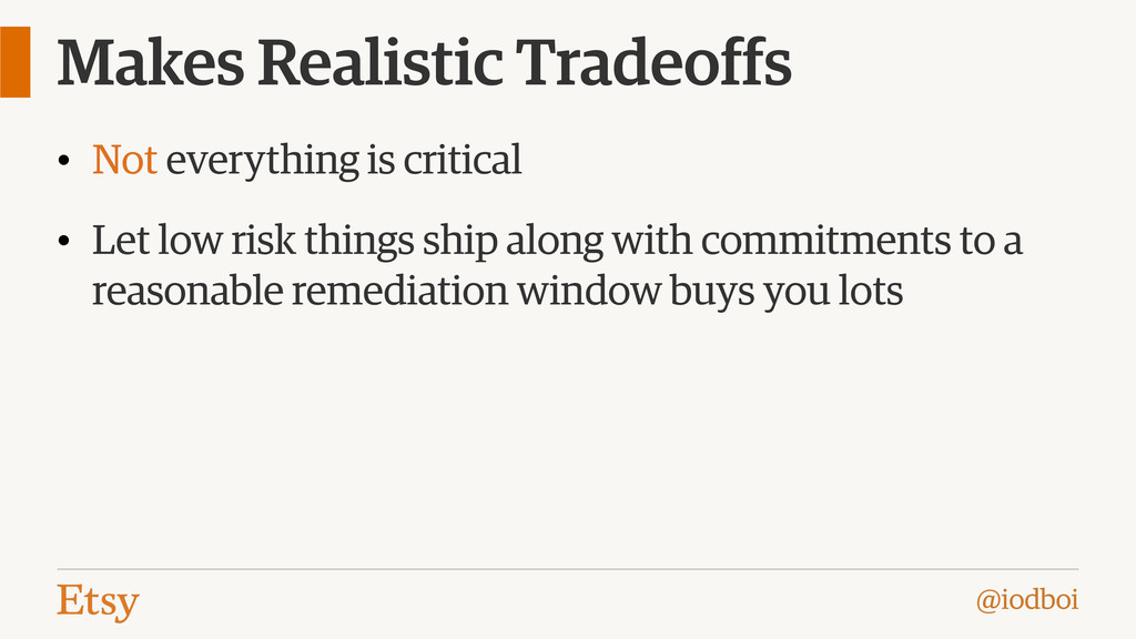 @iodboi Makes Realistic Tradeoffs • Not everyth...