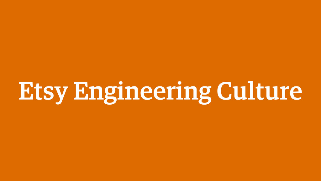 Etsy Engineering Culture