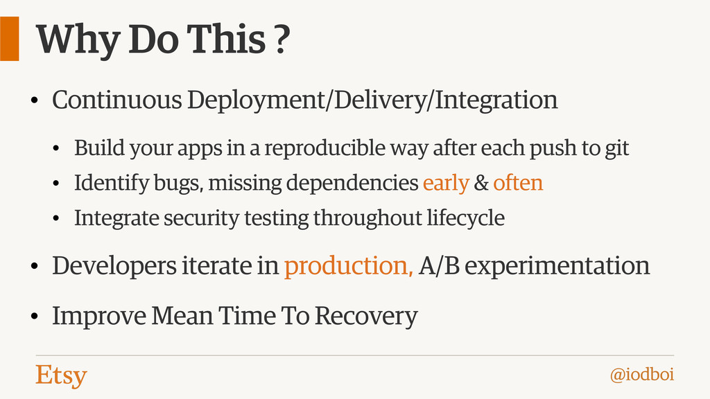 @iodboi Why Do This ? • Continuous Deployment/D...