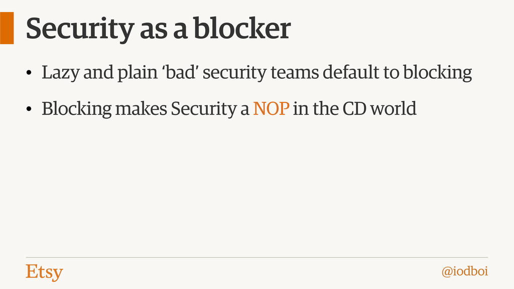@iodboi Security as a blocker • Lazy and plain ...