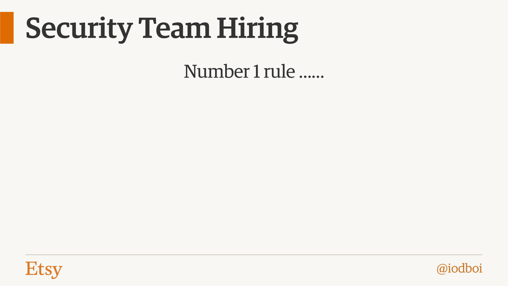 @iodboi Security Team Hiring Number 1 rule ……