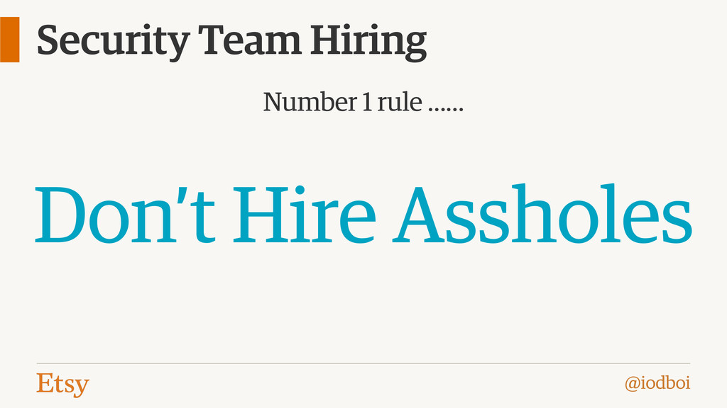 @iodboi Security Team Hiring Number 1 rule …… D...