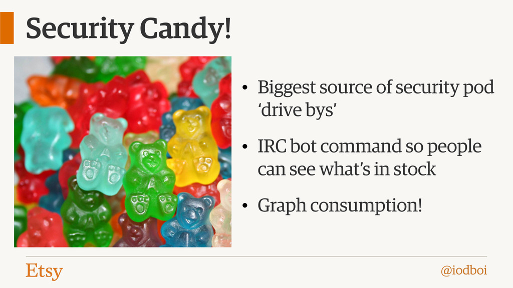 @iodboi Security Candy! • Biggest source of sec...