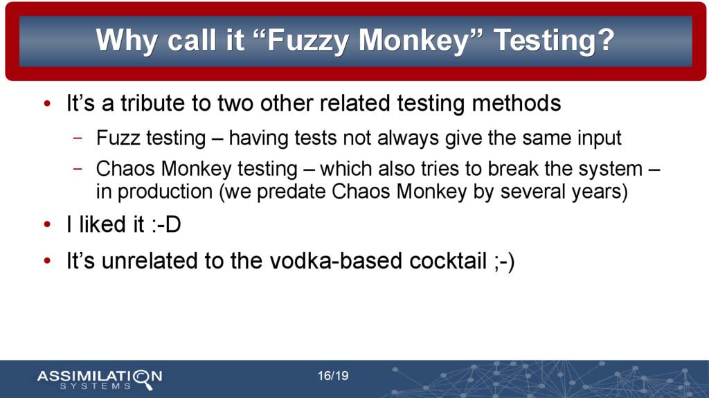 "16/19 Why call it ""Fuzzy Monkey"" Testing? Why c..."