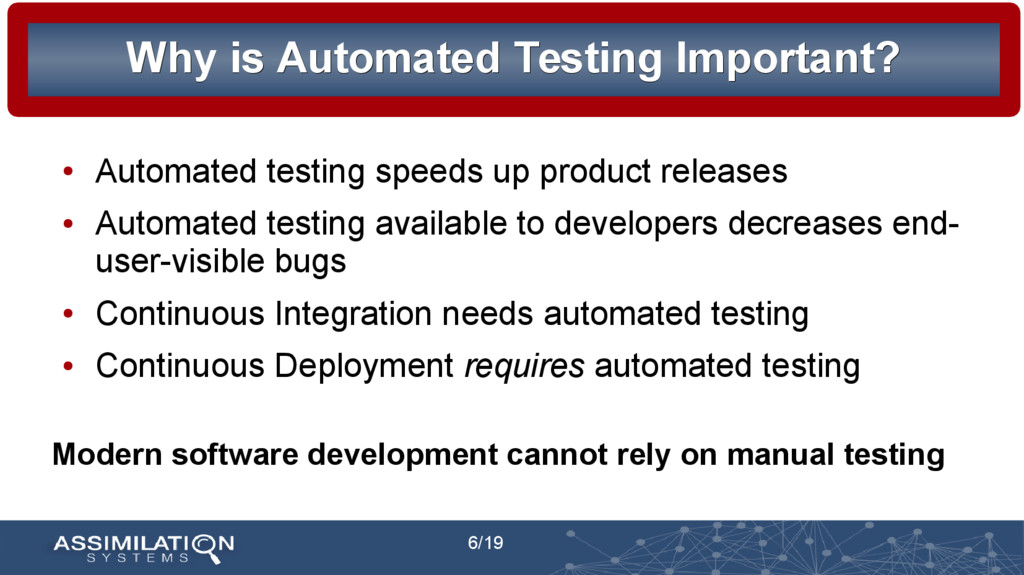 6/19 Why is Automated Testing Important? Why is...