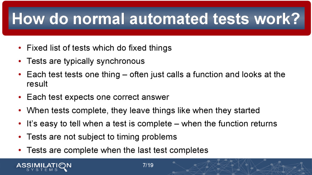7/19 How do normal automated tests work? How do...