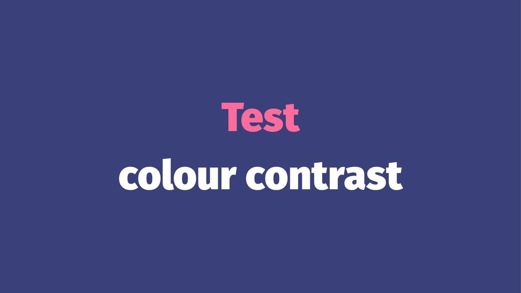 Test colour contrast