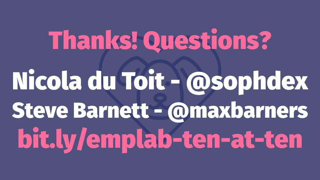 Thanks! Questions? Nicola du Toit - @sophdex St...