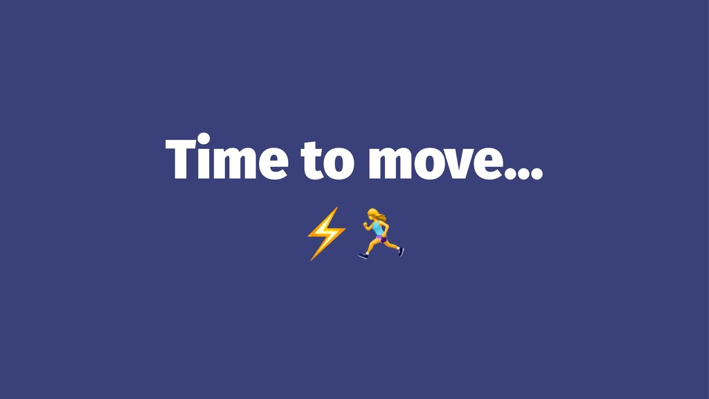 """Time to move… ⚡"""""""