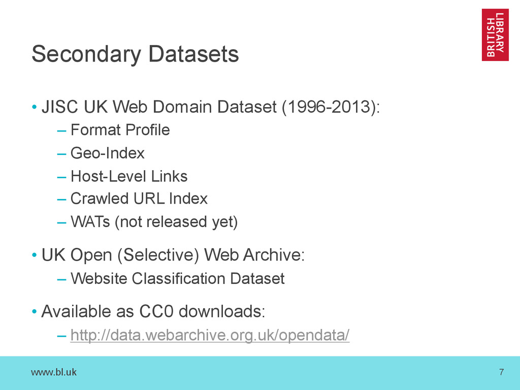 www.bl.uk 7 Secondary Datasets • JISC UK Web Do...