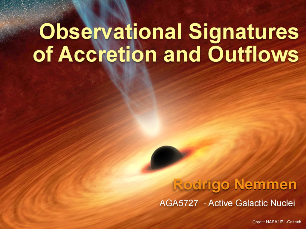Rodrigo Nemmen Observational Signatures of Accr...