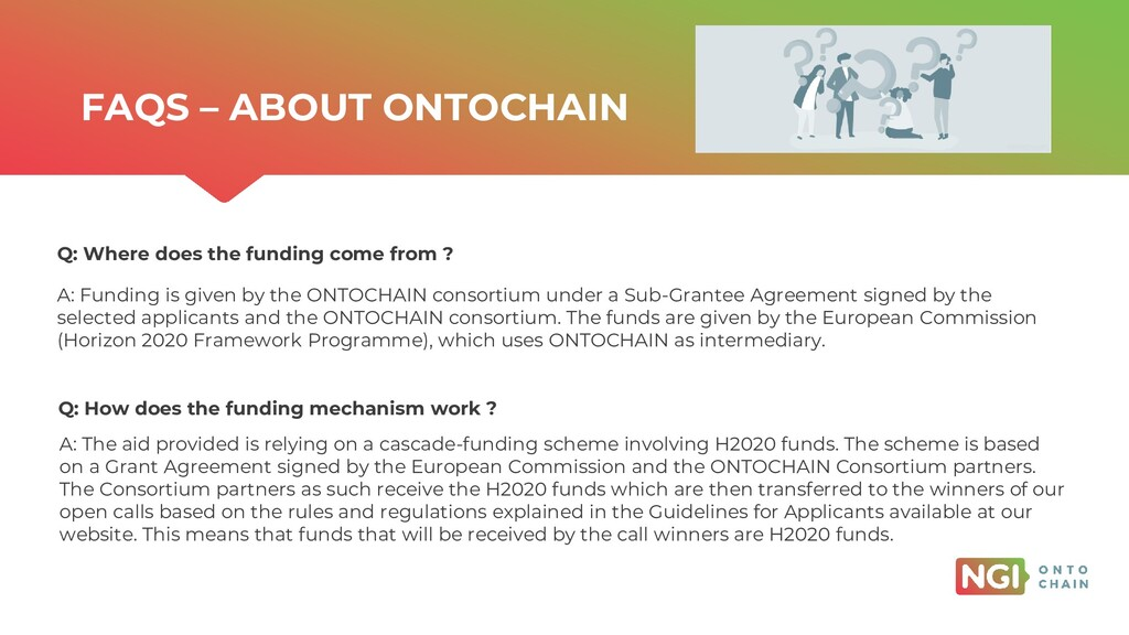 | ONTOCHAIN.NGI.EU Q: Where does the funding co...