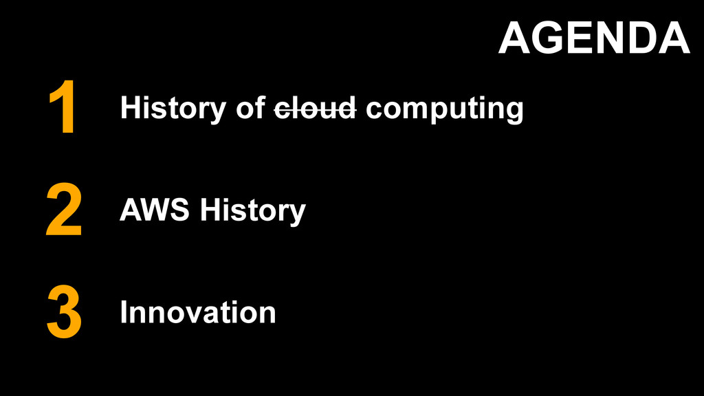 AGENDA History of cloud computing AWS History I...