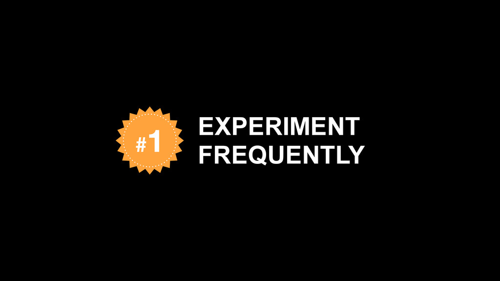 EXPERIMENT FREQUENTLY #1