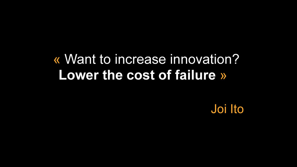 « Want to increase innovation? Lower the cost o...