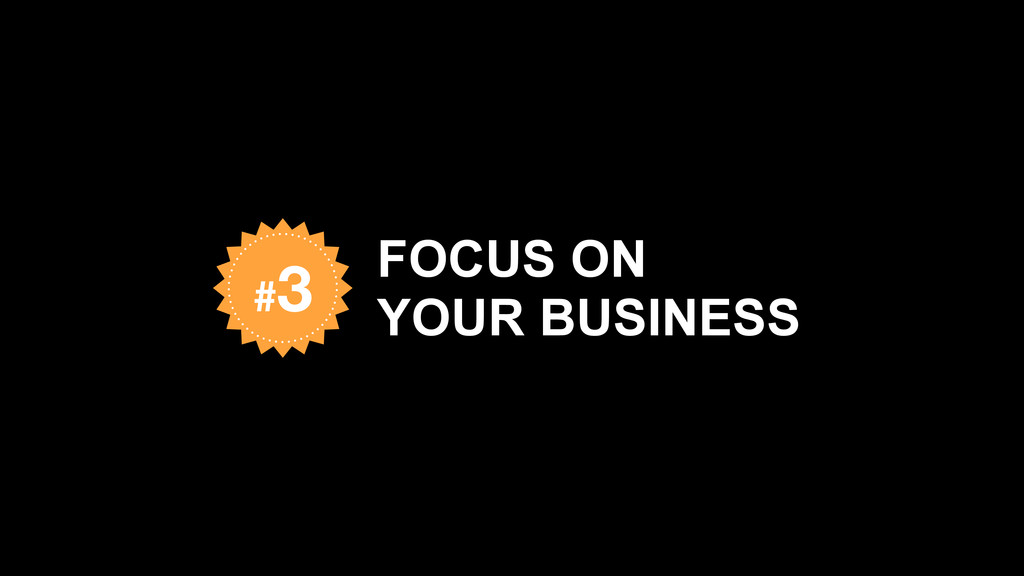 FOCUS ON  YOUR BUSINESS #3