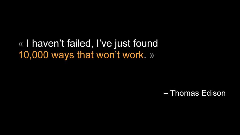 « I haven't failed, I've just found  10,000 wa...