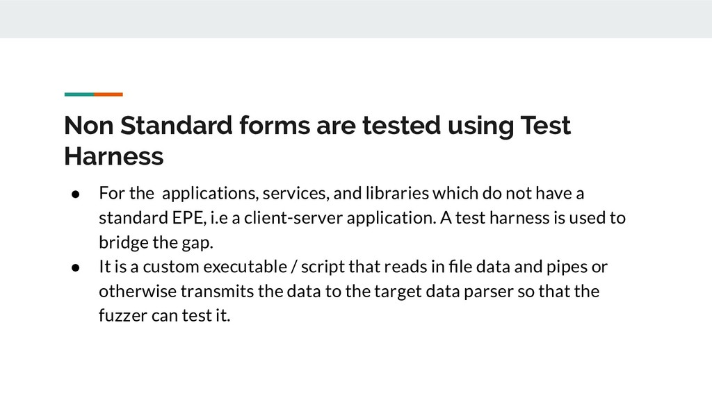 Non Standard forms are tested using Test Harnes...