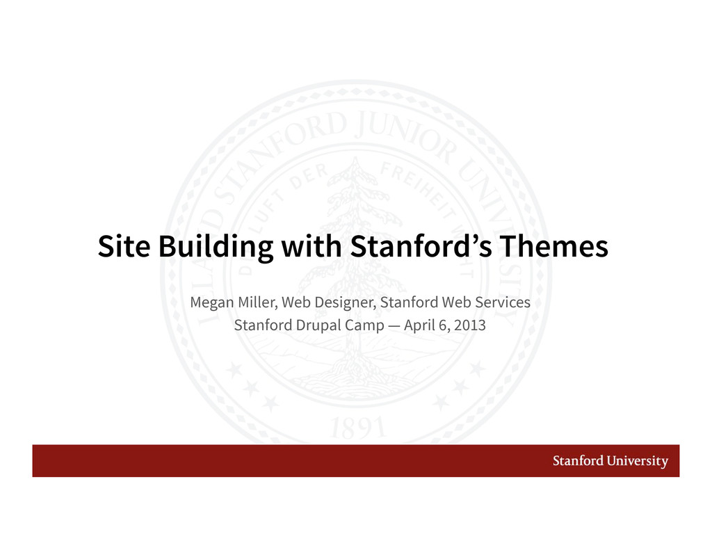 Site Building with Stanford's Themes Megan Mil...