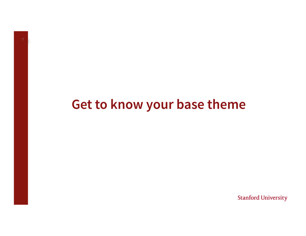 7 Get to know your base theme