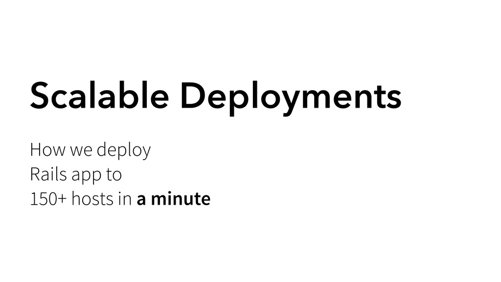 Scalable Deployments How we deploy Rails app to...