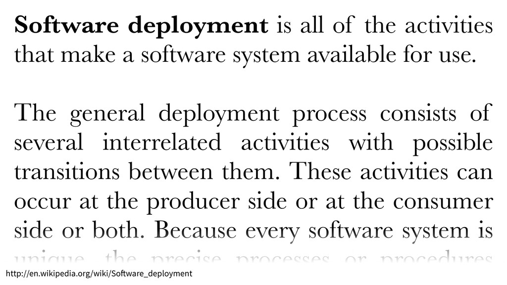 Software deployment is all of the activities th...