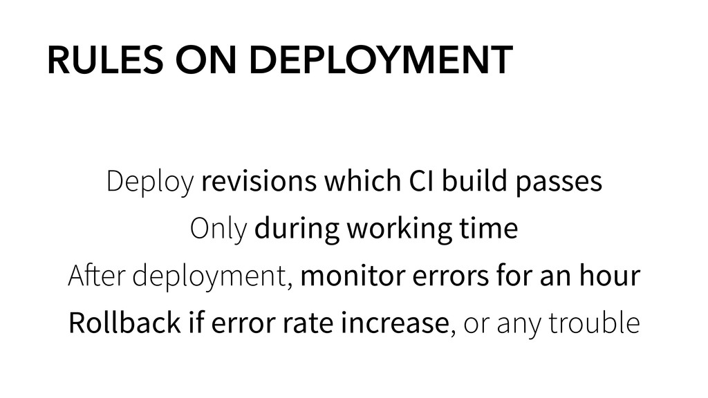 RULES ON DEPLOYMENT Deploy revisions which CI b...