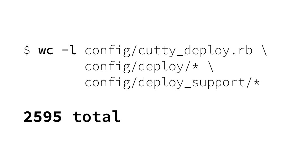 $ wc -l config/cutty_deploy.rb \ config/deploy/...