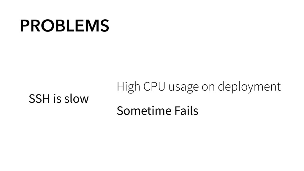 PROBLEMS SSH is slow High CPU usage on deployme...