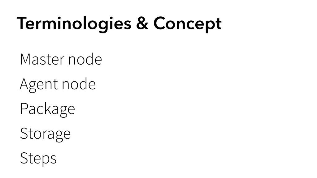 Terminologies & Concept Master node Agent node ...