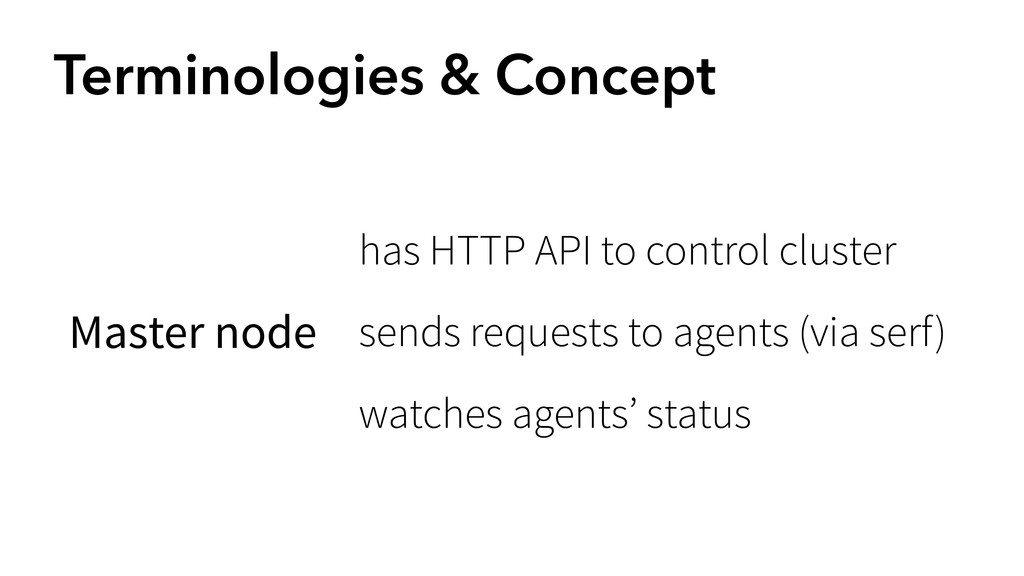 Terminologies & Concept Master node has HTTP AP...