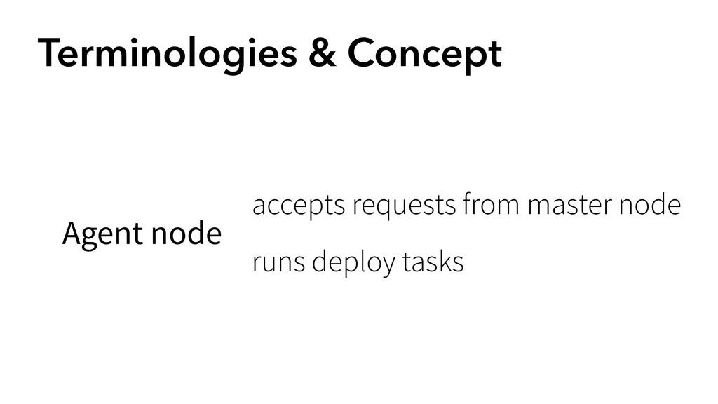 Terminologies & Concept Agent node accepts requ...