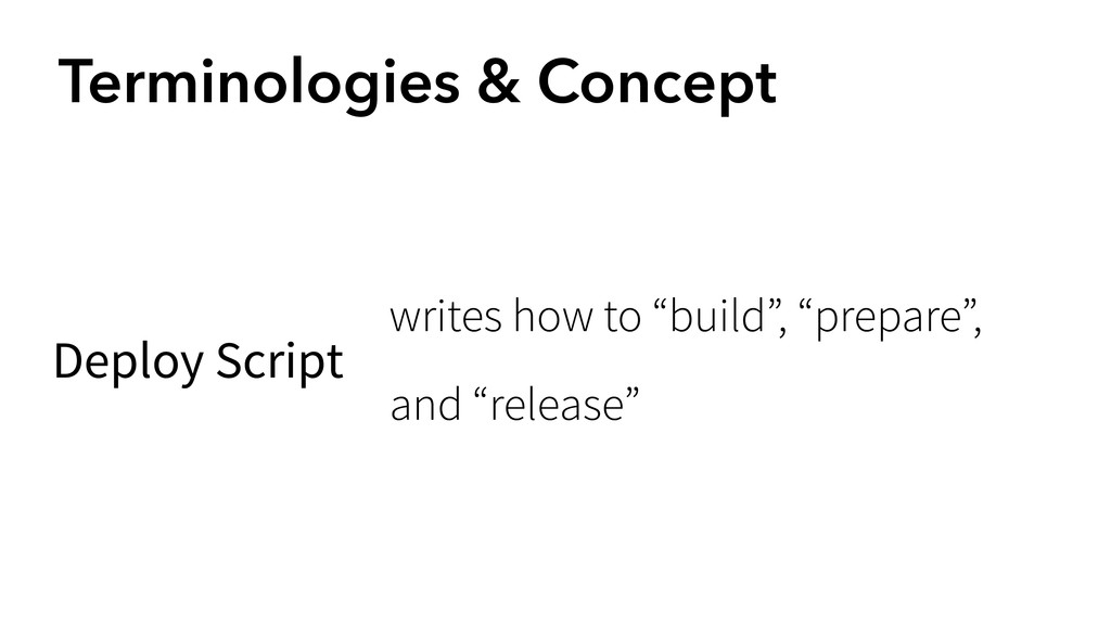 Terminologies & Concept Deploy Script writes ho...