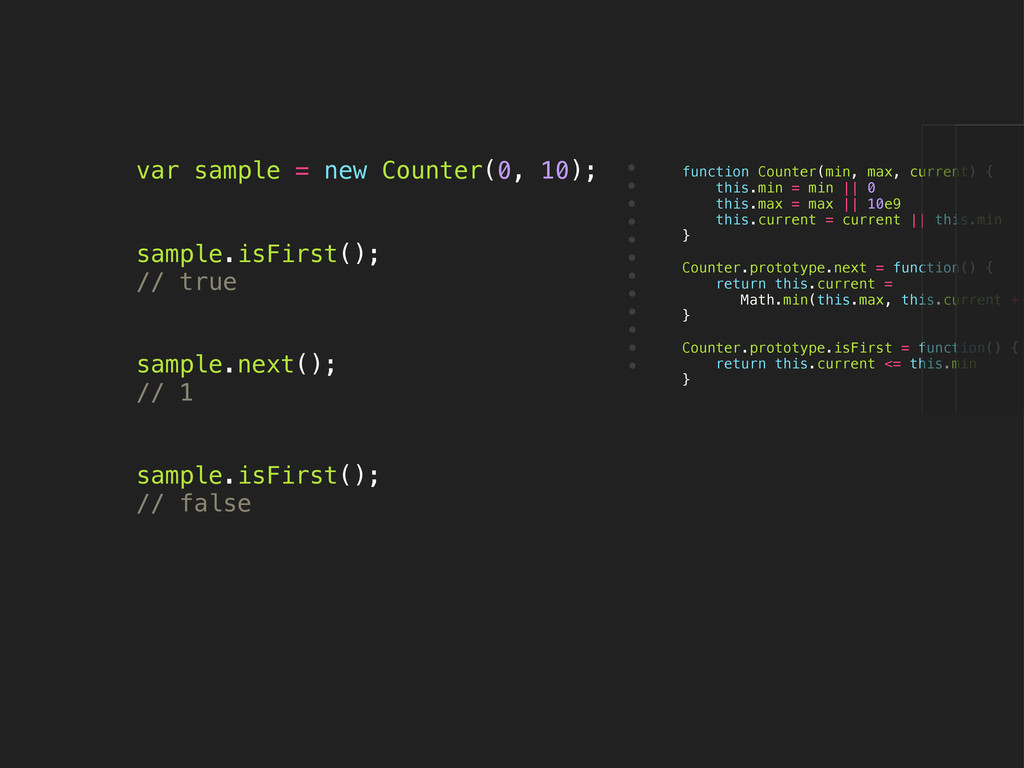 var sample = new Counter(0, 10); sample.isFirst...