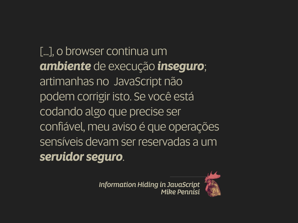 [...], o browser continua um ambiente de execuç...