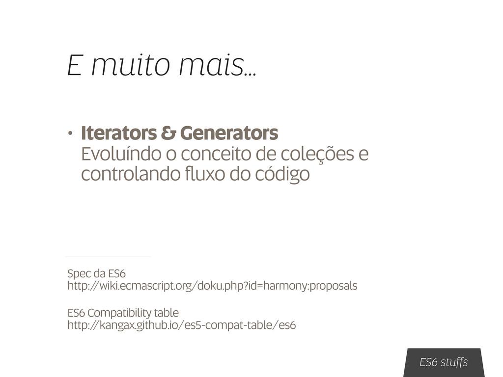 E muito mais... • Iterators & Generators Evoluí...