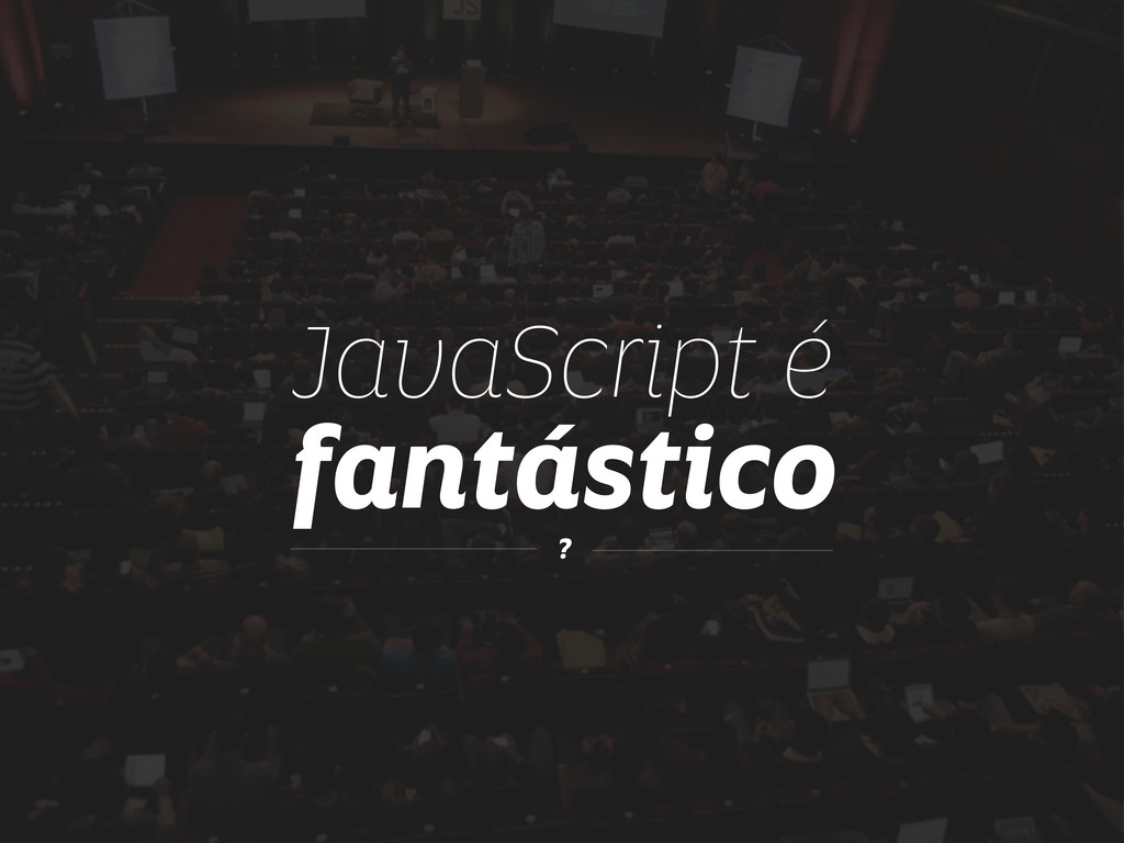 fantástico JavaScript é ?
