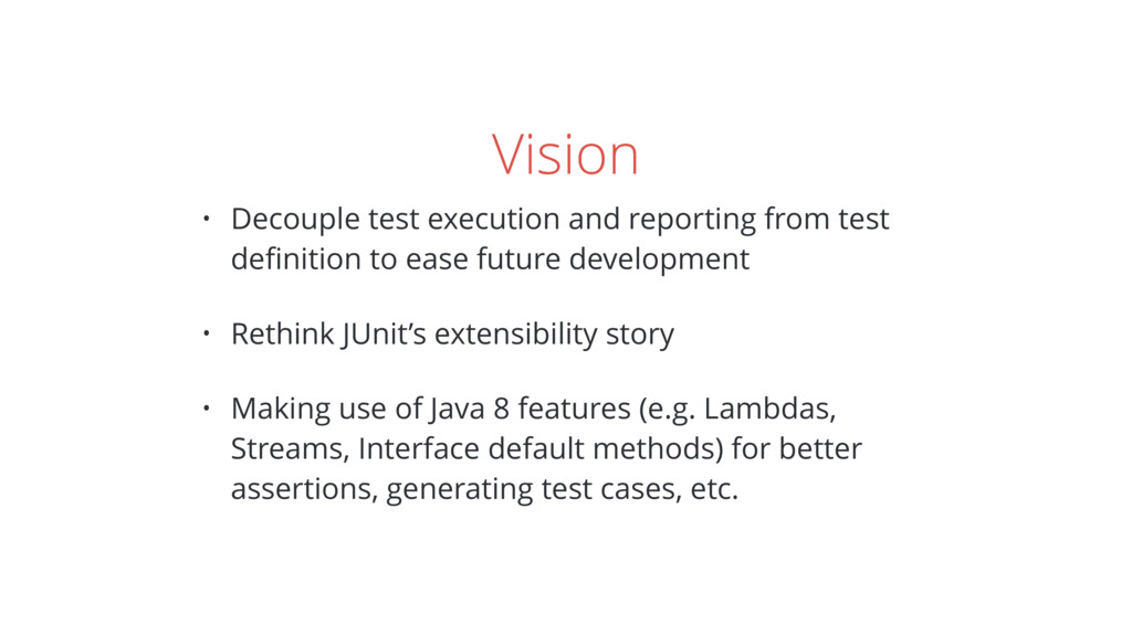 Vision • Decouple test execution and reporting ...