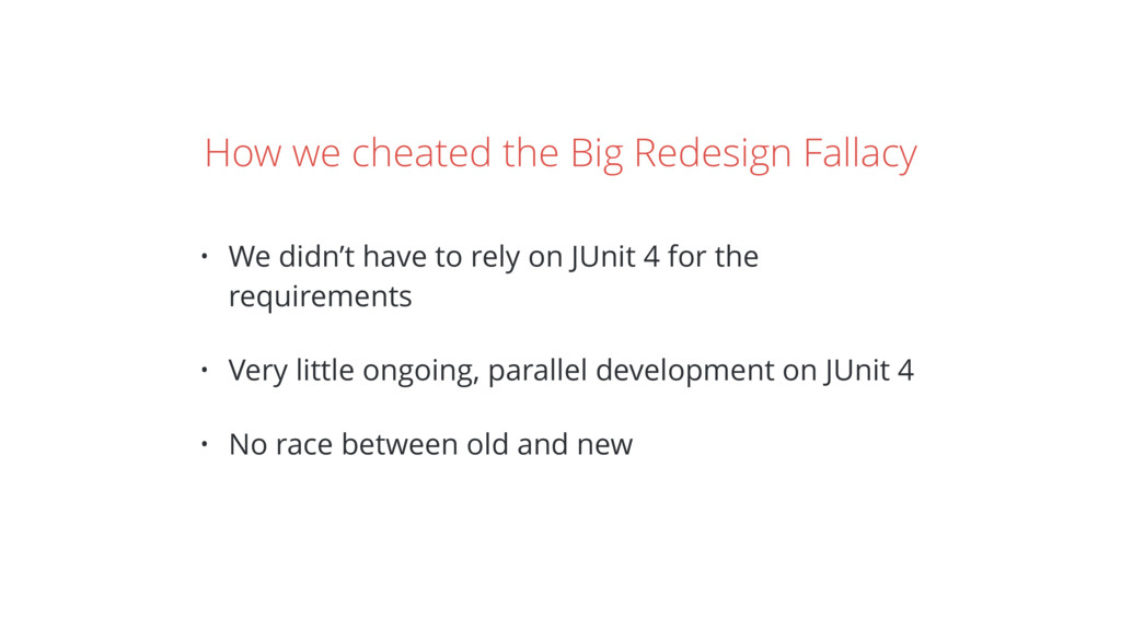 How we cheated the Big Redesign Fallacy • We di...