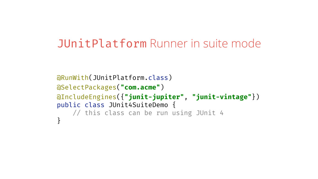 JUnitPlatform Runner in suite mode @RunWith(JUn...