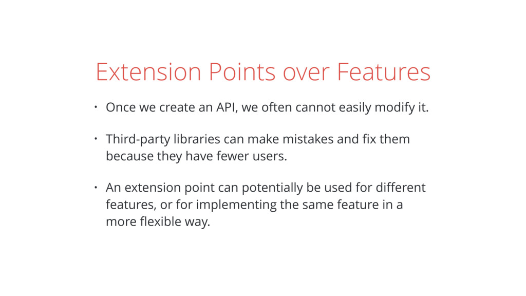Extension Points over Features • Once we create...