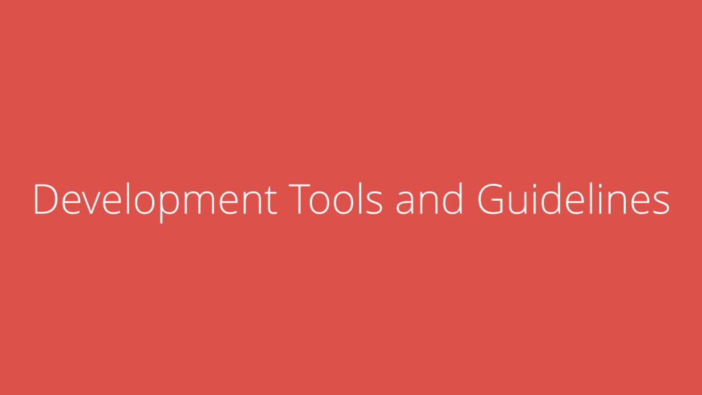 Development Tools and Guidelines