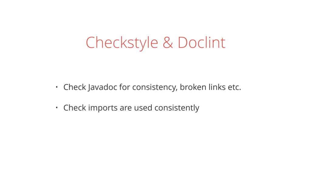 Checkstyle & Doclint • Check Javadoc for consis...