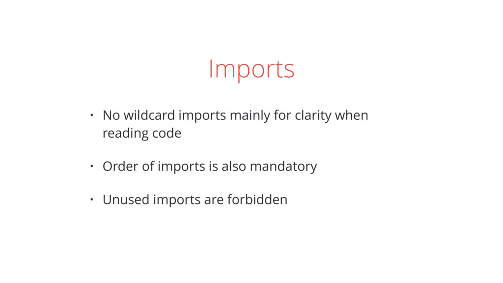 Imports • No wildcard imports mainly for clarit...