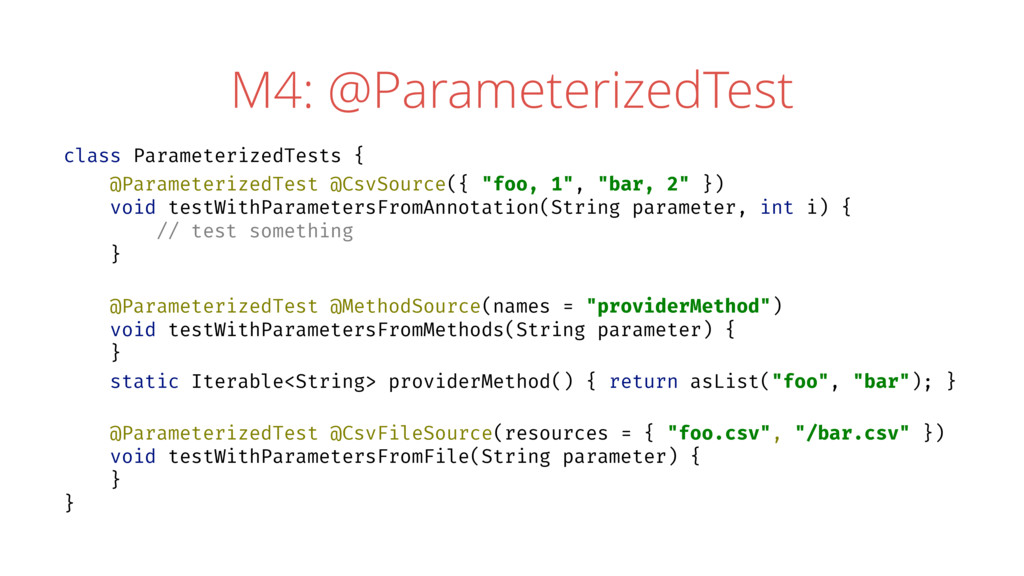 M4: @ParameterizedTest class ParameterizedTests...