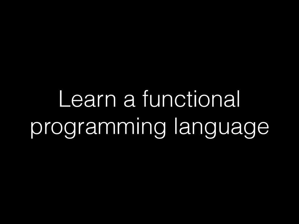 Learn a functional programming language